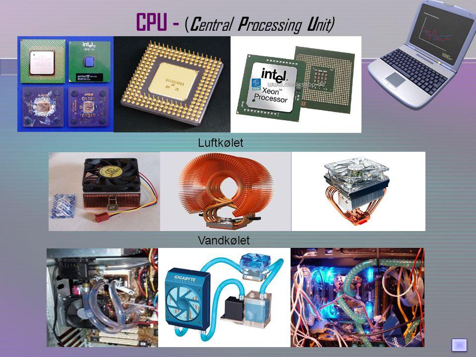 CPU - ( C entral P rocessing U nit) Vandkølet Luftkølet