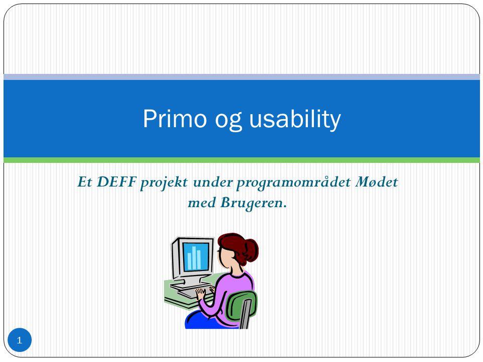 Et DEFF projekt under programområdet Mødet med Brugeren. Primo og usability 1
