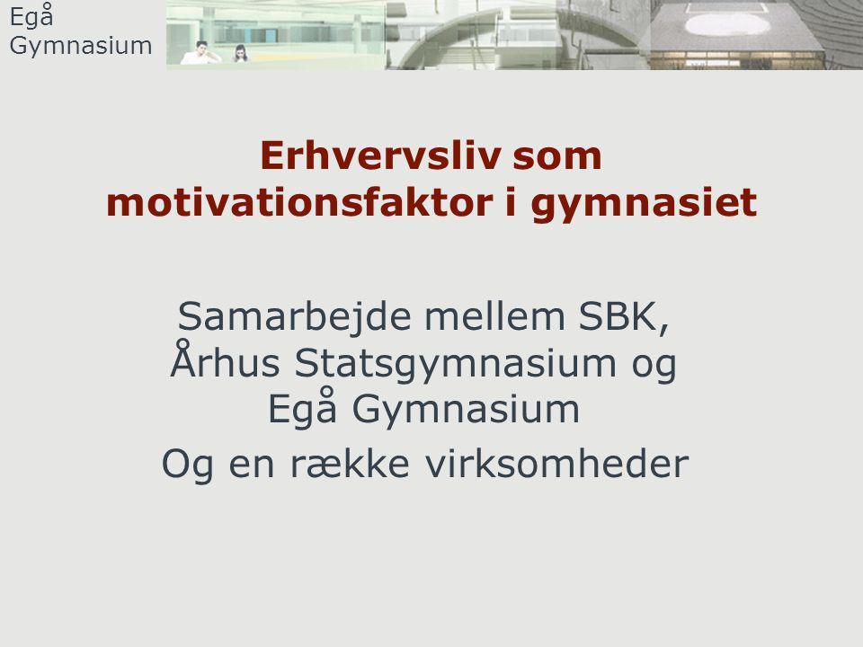 Egå Gymnasium Dagens program 09.30 – 10.00 Kaffe og rundvisning p å Eg å Gymnasium.