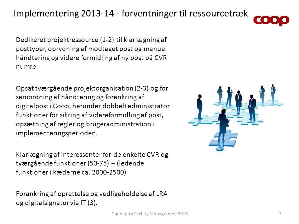 Implementering 2013-14 - forventninger til ressourcetræk Digitalpost Facility Management 20137 Dedikeret projektressource (1-2) til klarlægning af pos