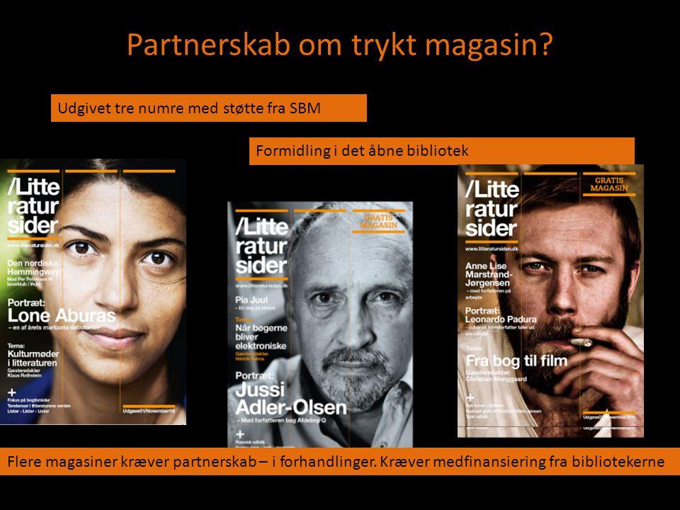K Partnerskab om trykt magasin? Udgivet tre numre med støtte fra SBM Formidling i det åbne bibliotek Flere magasiner kræver partnerskab – i forhandlin