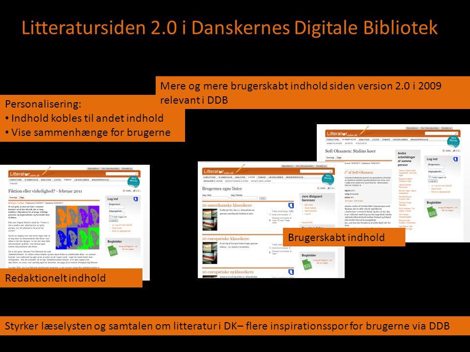 Litteratursiden 2.0 i Danskernes Digitale Bibliotek Personalisering: • Indhold kobles til andet indhold • Vise sammenhænge for brugerne Redaktionelt i