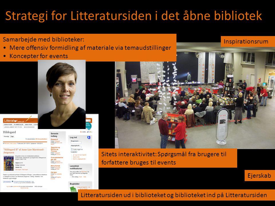 s Strategi for Litteratursiden i det åbne bibliotek Samarbejde med biblioteker: • Mere offensiv formidling af materiale via temaudstillinger • Koncept