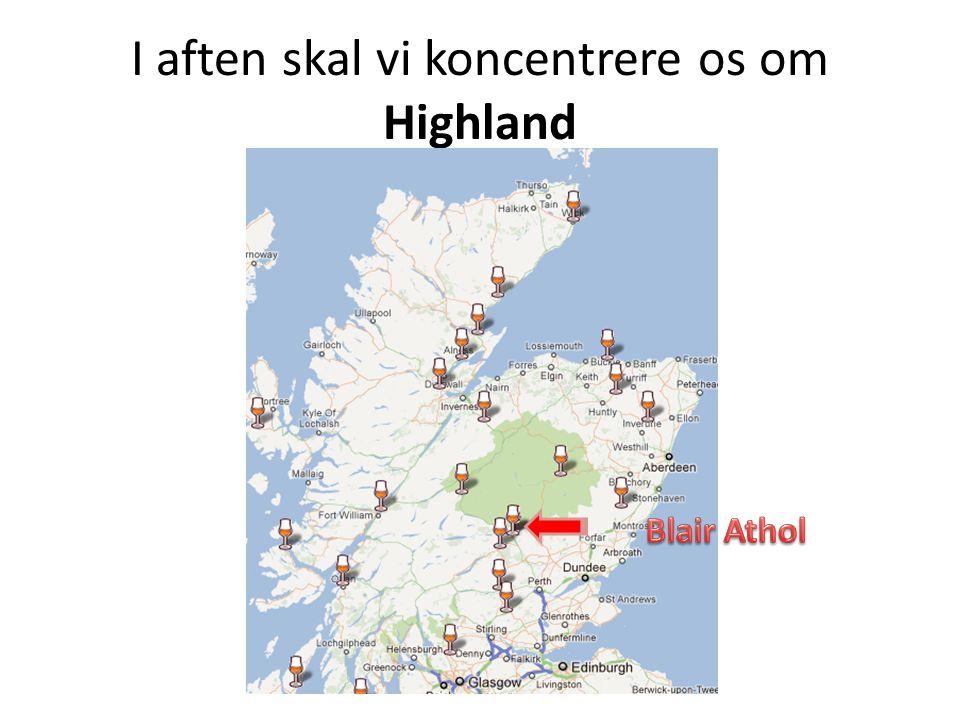 I aften skal vi koncentrere os om Highland