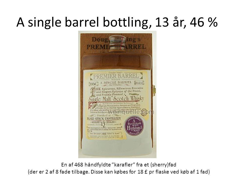 """A single barrel bottling, 13 år, 46 % En af 468 håndfyldte """"karafler"""" fra et (sherry)fad (der er 2 af 8 fade tilbage. Disse kan købes for 18 £ pr flas"""