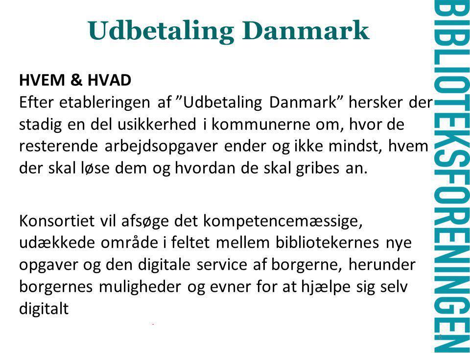 - Udbetaling Danmark HVEM & HVAD Efter etableringen af Udbetaling Danmark hersker der stadig en del usikkerhed i kommunerne om, hvor de resterende arbejdsopgaver ender og ikke mindst, hvem der skal løse dem og hvordan de skal gribes an.