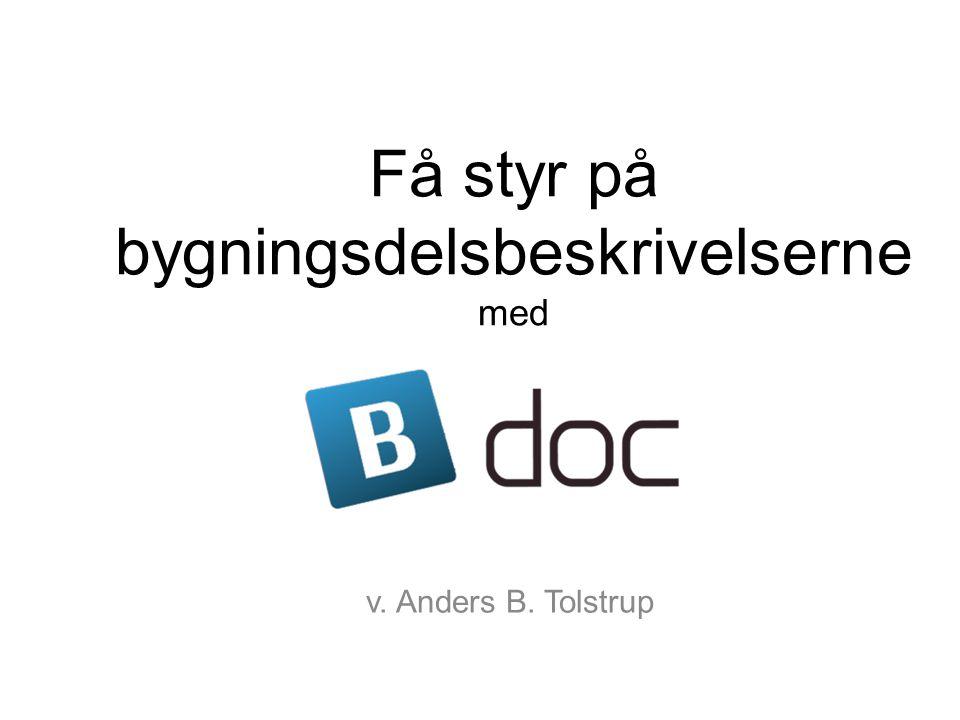 Få styr på bygningsdelsbeskrivelserne med v. Anders B. Tolstrup