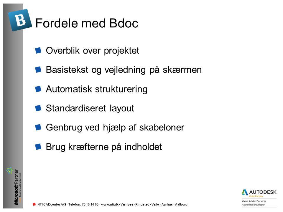 NTI CADcenter A/S · Telefon: 70 10 14 00 · www.nti.dk · Værløse · Ringsted · Vejle · Aarhus · Aalborg Fordele med Bdoc Overblik over projektet Basiste
