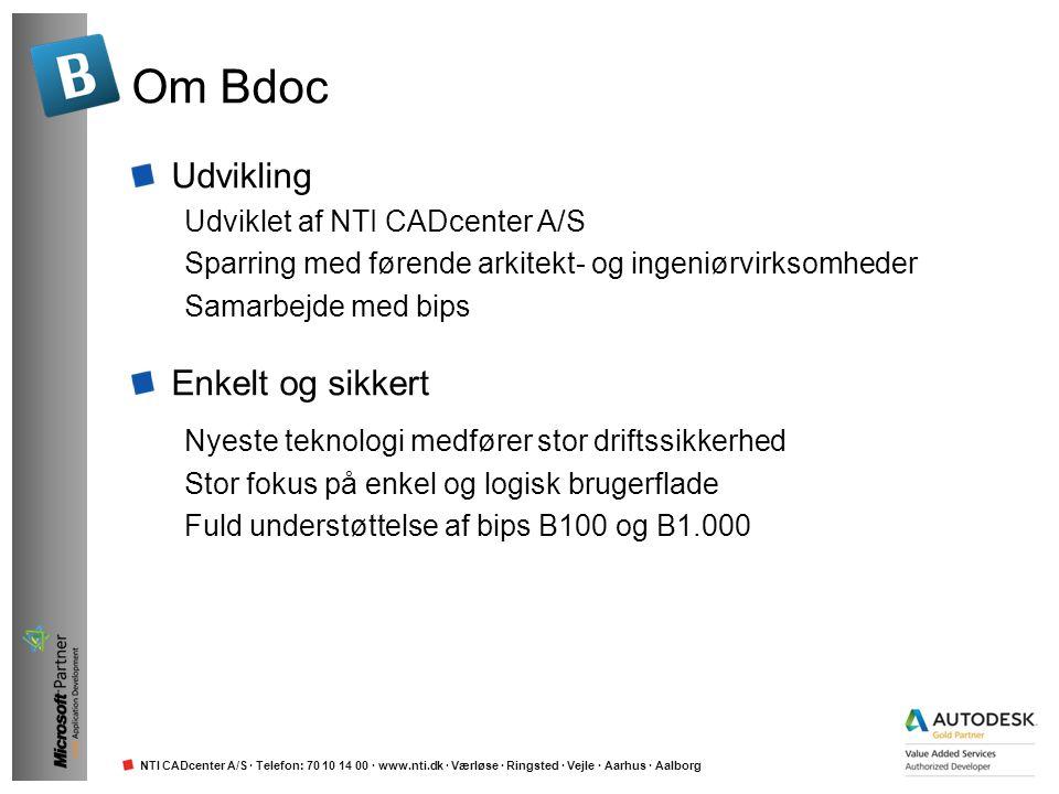 NTI CADcenter A/S · Telefon: 70 10 14 00 · www.nti.dk · Værløse · Ringsted · Vejle · Aarhus · Aalborg Om Bdoc Udvikling Udviklet af NTI CADcenter A/S
