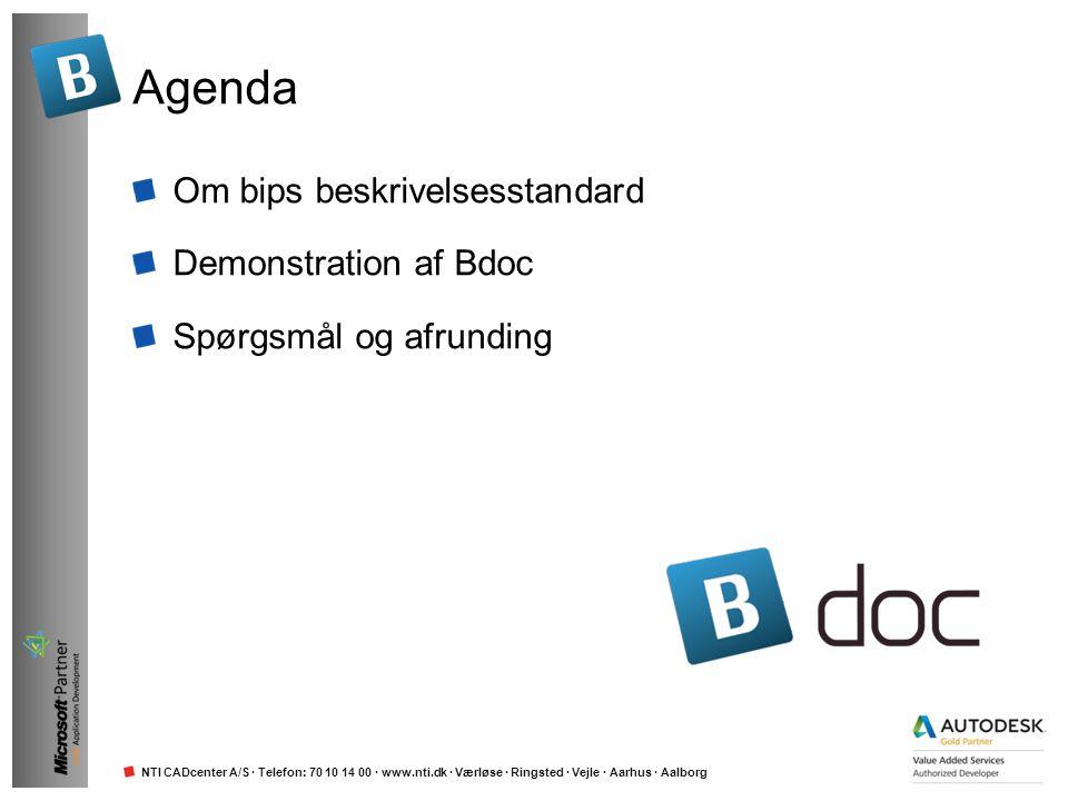 NTI CADcenter A/S · Telefon: 70 10 14 00 · www.nti.dk · Værløse · Ringsted · Vejle · Aarhus · Aalborg Agenda Om bips beskrivelsesstandard Demonstratio