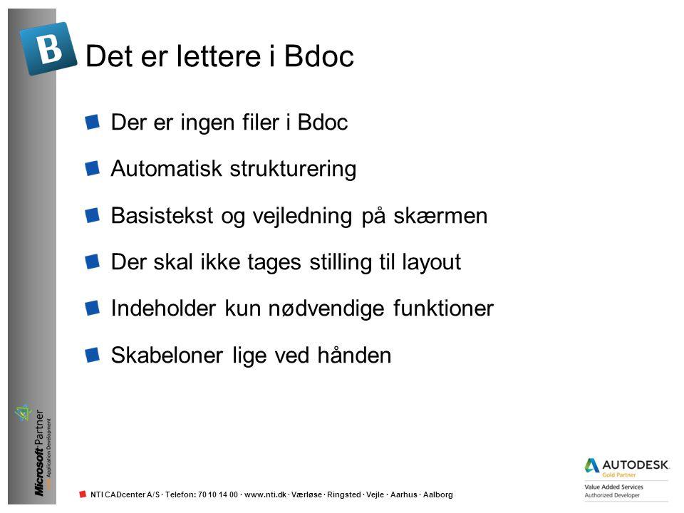 NTI CADcenter A/S · Telefon: 70 10 14 00 · www.nti.dk · Værløse · Ringsted · Vejle · Aarhus · Aalborg Det er lettere i Bdoc Der er ingen filer i Bdoc