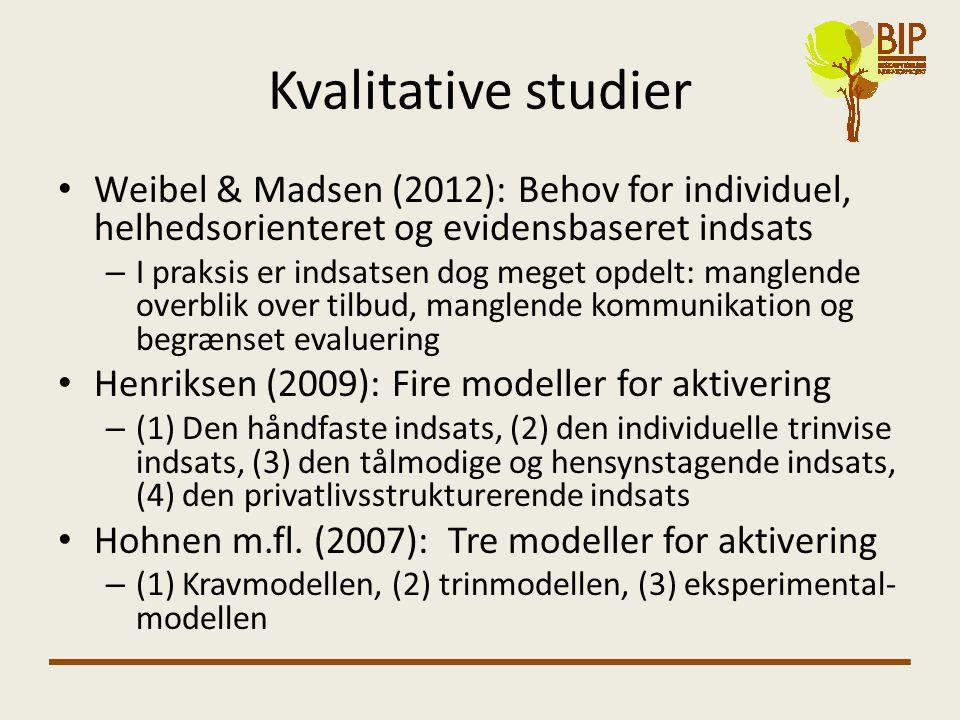 Kvalitative studier • Weibel & Madsen (2012): Behov for individuel, helhedsorienteret og evidensbaseret indsats – I praksis er indsatsen dog meget opd