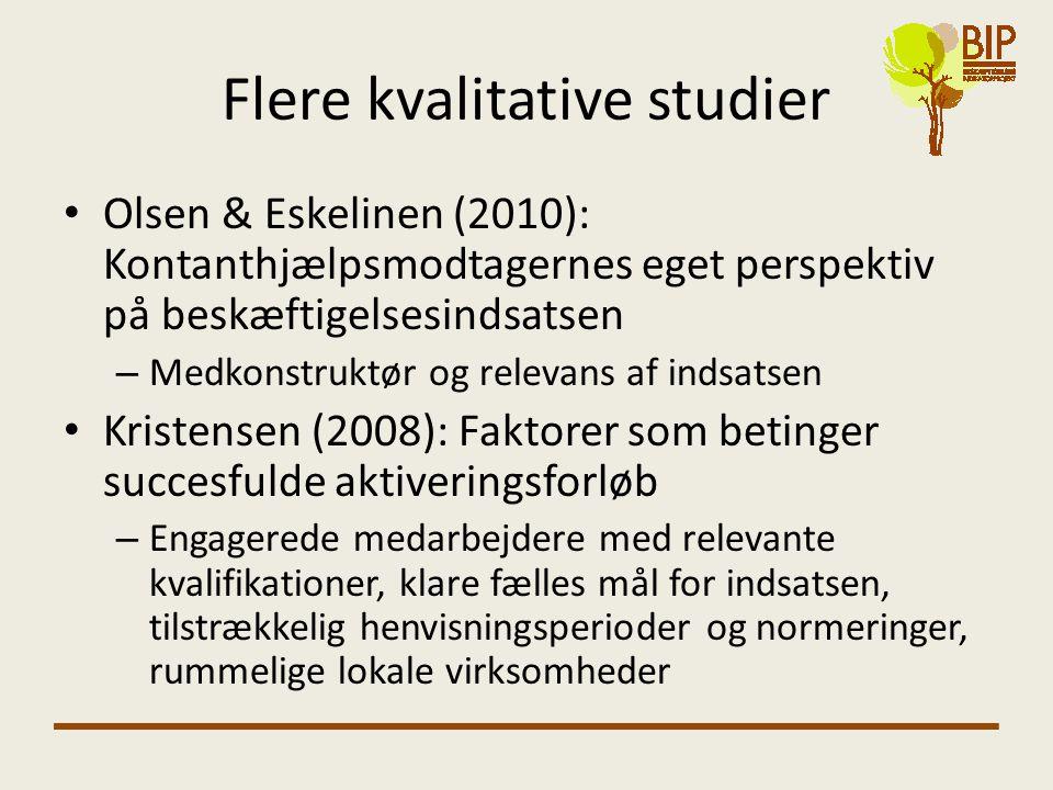 Flere kvalitative studier • Olsen & Eskelinen (2010): Kontanthjælpsmodtagernes eget perspektiv på beskæftigelsesindsatsen – Medkonstruktør og relevans