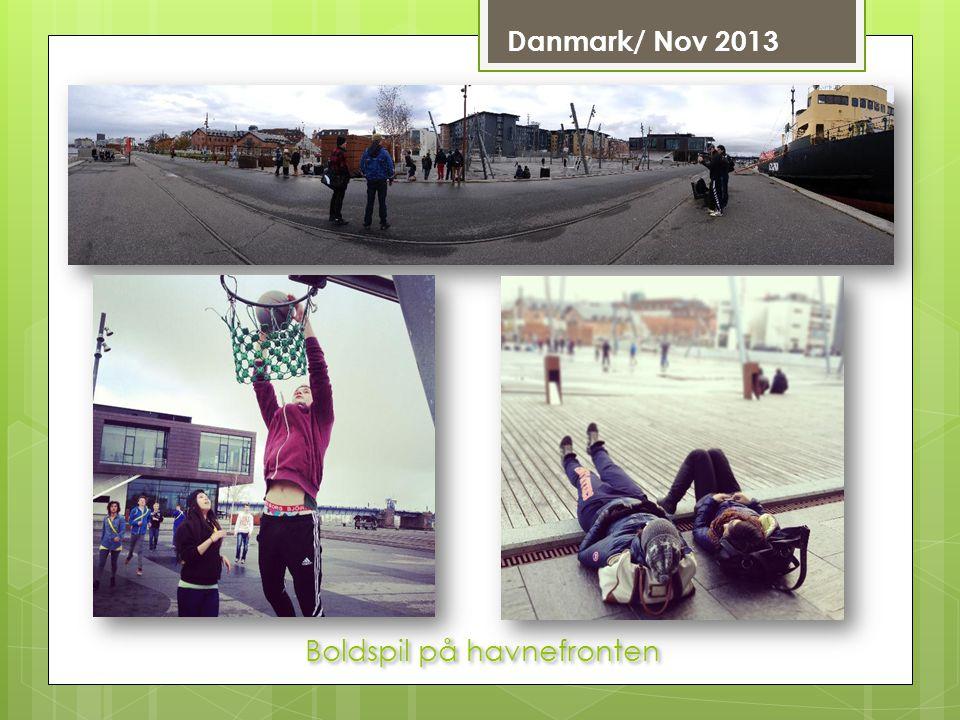 Danmark/ Nov 2013 Boldspil på havnefronten