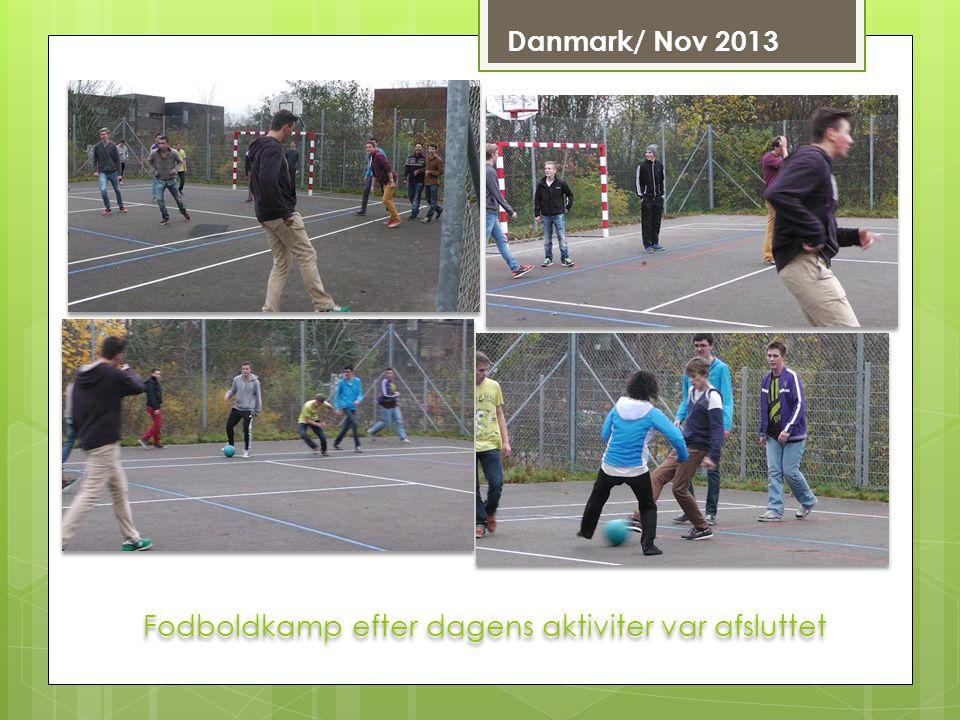 Fodboldkamp efter dagens aktiviter var afsluttet Danmark/ Nov 2013