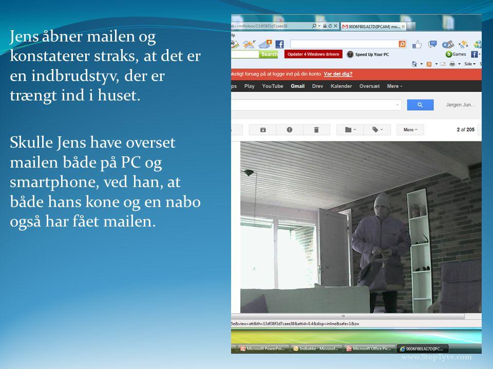 Jens åbner mailen og konstaterer straks, at det er en indbrudstyv, der er trængt ind i huset.