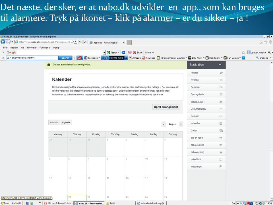 Det næste, der sker, er at nabo.dk udvikler en app., som kan bruges til alarmere.