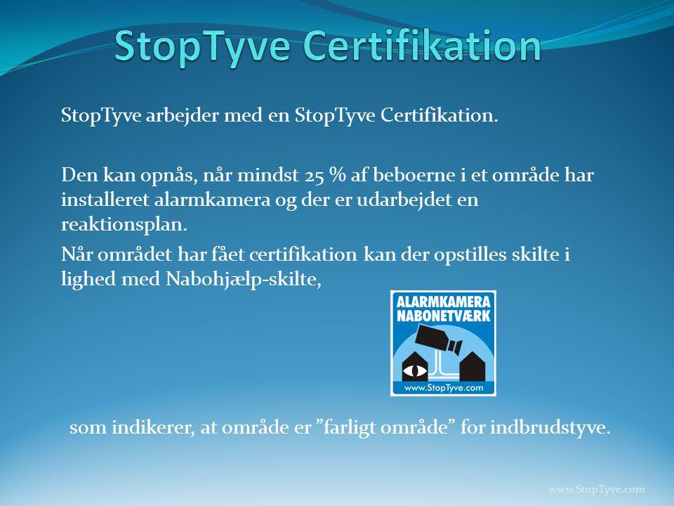 StopTyve arbejder med en StopTyve Certifikation.