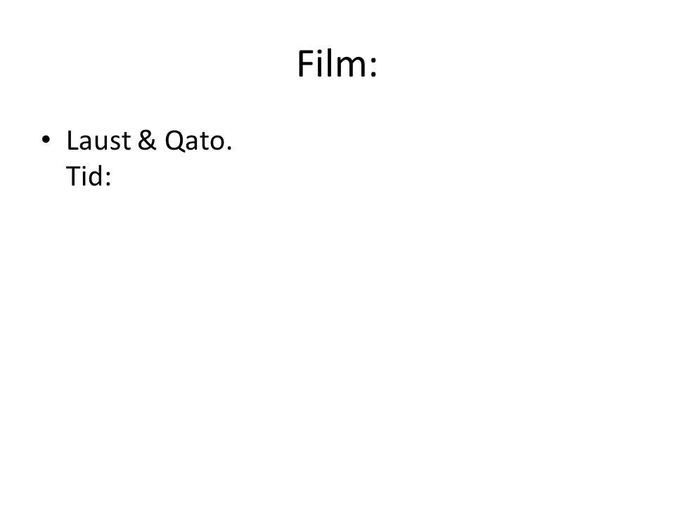 Film: • Laust & Qato. Tid: