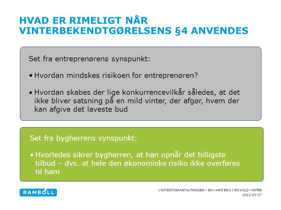 2012-03-27 VINTERFORANSTALTNINGER – EN VARM BRO I EN KOLD VINTER HVAD ER RIMELIGT NÅR VINTERBEKENDTGØRELSENS §4 ANVENDES Content slide, with fact box