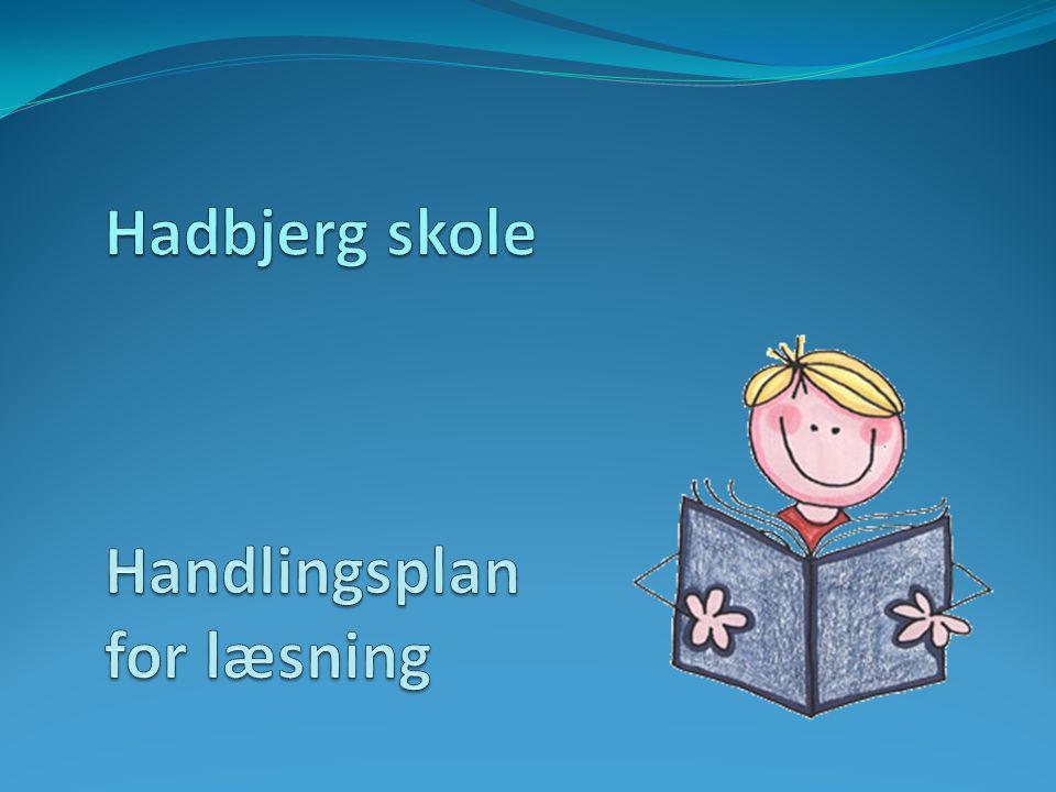 At uddanne eleven til livslang læser At eleven bliver i stand til at kommunikere med sine omgivelser ved hjælp af skriftsproget At eleven uddanner sig løbende gennem livet At eleven opnår personlig glæde og udbytte gennem daglig læsning
