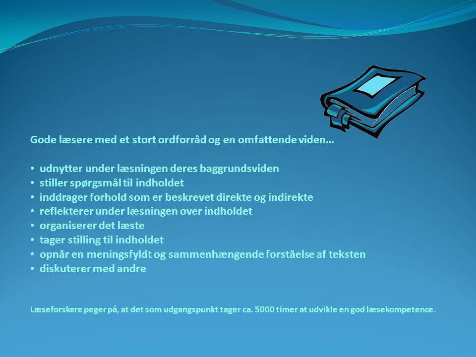 • læsesamtaler, læsevaner og målsætning for egen læsning • læsning hjemme ca.