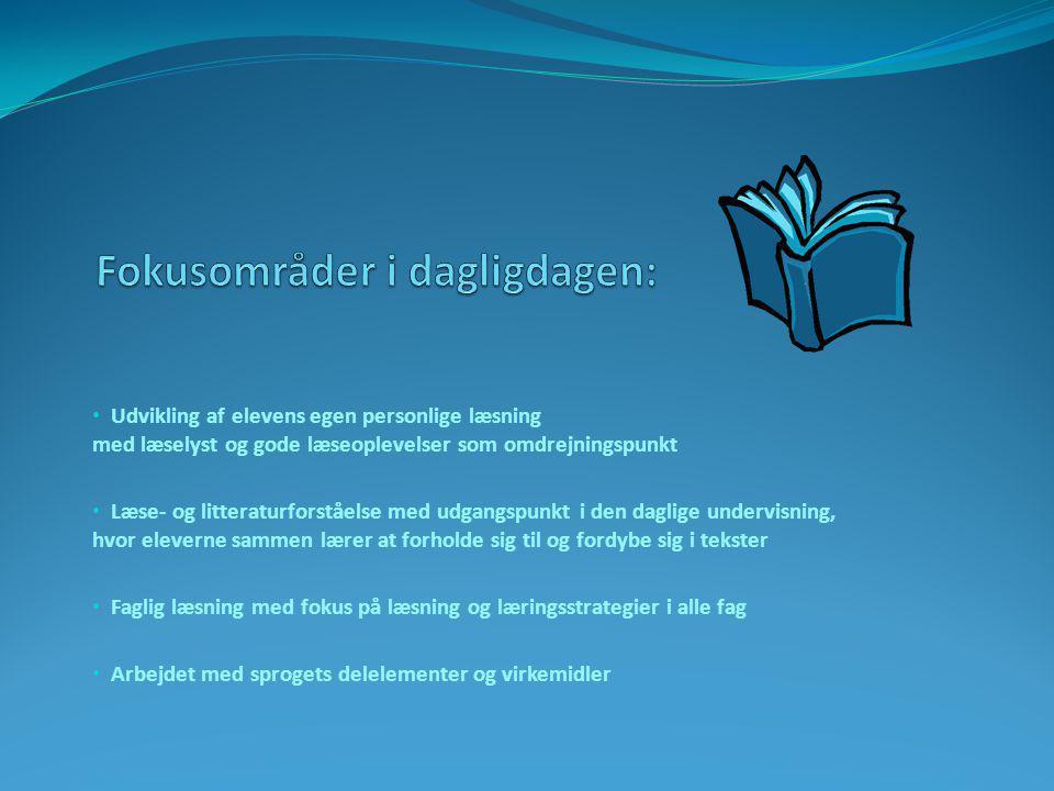 • Udvikling af elevens egen personlige læsning med læselyst og gode læseoplevelser som omdrejningspunkt • Læse- og litteraturforståelse med udgangspunkt i den daglige undervisning, hvor eleverne sammen lærer at forholde sig til og fordybe sig i tekster • Faglig læsning med fokus på læsning og læringsstrategier i alle fag • Arbejdet med sprogets delelementer og virkemidler