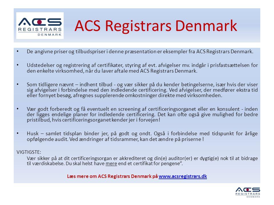 ACS Registrars Denmark • De angivne priser og tilbudspriser i denne præsentation er eksempler fra ACS Registrars Denmark. • Udstedelser og registrerin