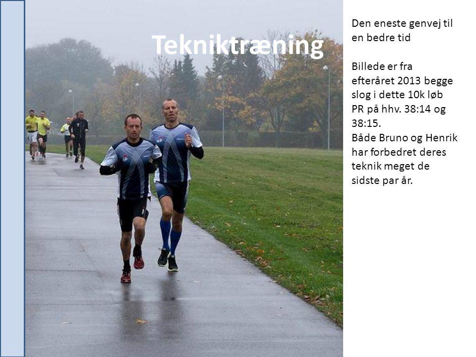 Tekniktræning Den eneste genvej til en bedre tid Billede er fra efteråret 2013 begge slog i dette 10k løb PR på hhv.