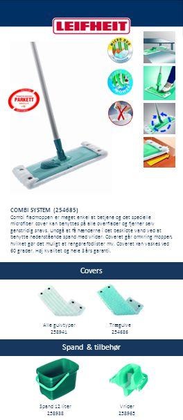 Covers Spand Alle gulvtyper 258834 Spand 12 liter 258938 W&D FLADMOPPE (258819) W&D fladmoppen er meget enkel at betjene og det specielle microfiber cover kan benyttes på alle overflader og fjerner selv genstridig snavs.