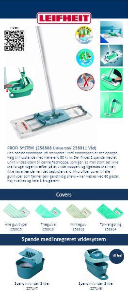 Covers Spande med integreret vridesystem PROFI SYSTEM (258808 Universal/ 258911 Våd) Den bedste fladmoppe på markedet! Profi fladmoppen er det oplagte