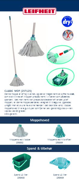 Moppehoved Spand & tilbehør CLASSIC MOP (257125) Denne moppe er af høj kvalitet, og det er meget nemt at skifte hovedet, som blot klikkes af. Moppen p