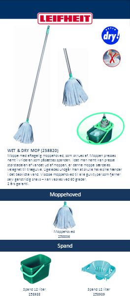 Spand WET & DRY MOP (258820) Moppe med aftagelig moppehoved, som skrues af. Moppen presses nemt i vrideren som påsættes spanden. Idet man nemt kan pre