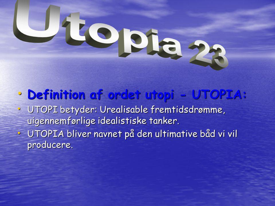 • Definition af ordet utopi - UTOPIA: • UTOPI betyder: Urealisable fremtidsdrømme, uigennemførlige idealistiske tanker.
