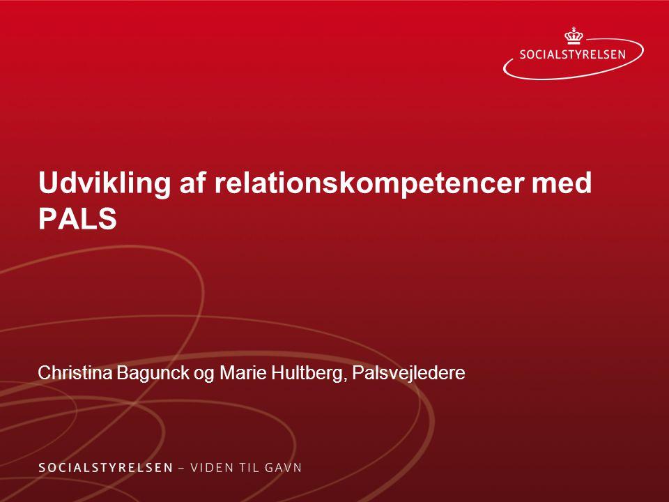 Udvikling af relationskompetencer med PALS Christina Bagunck og Marie Hultberg, Palsvejledere