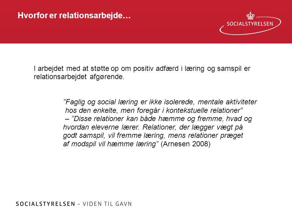 """Hvorfor er relationsarbejde… I arbejdet med at støtte op om positiv adfærd i læring og samspil er relationsarbejdet afgørende. """"Faglig og social lærin"""