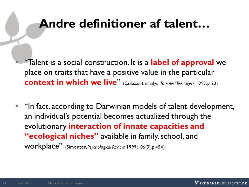 Andre definitioner af talent…  Talent is a social construction.