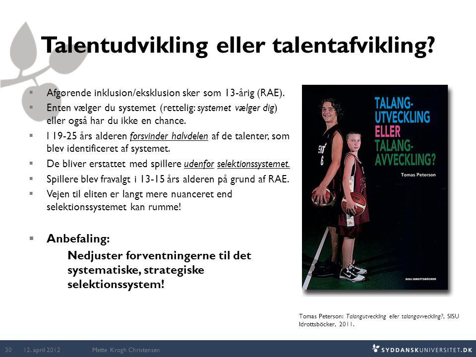 Talentudvikling eller talentafvikling?  Afgørende inklusion/eksklusion sker som 13-årig (RAE).  Enten vælger du systemet (rettelig: systemet vælger