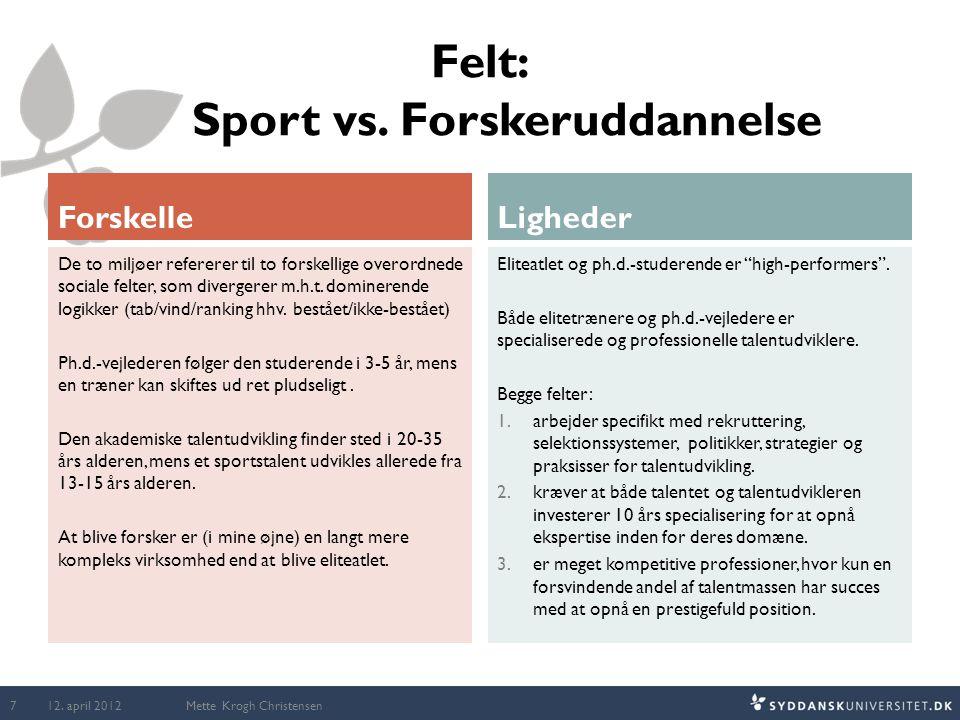 Relativ alderseffekt (RAE) i fodbold Tidligt fysisk udviklede børn  Favoriseres p.g.a.