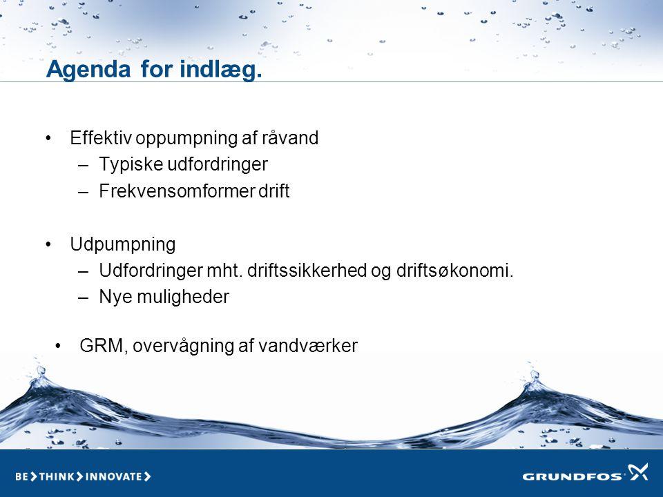 SP pumpen Effektiv oppumpning af råvand •Her en kort gennemgang af de typiske fejl der kan gør oppumpningen uøkonomisk, herunder også en berøring af frekvensomformer drift på dykpumper.