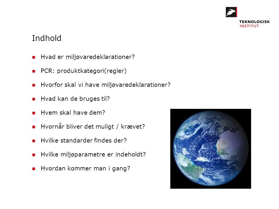 Indhold n Hvad er miljøvaredeklarationer? n PCR: produktkategori(regler) n Hvorfor skal vi have miljøvaredeklarationer? n Hvad kan de bruges til? n Hv