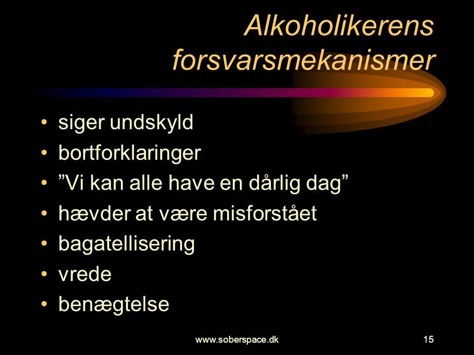 www.soberspace.dk15 Alkoholikerens forsvarsmekanismer •siger undskyld •bortforklaringer • Vi kan alle have en dårlig dag •hævder at være misforstået •bagatellisering •vrede •benægtelse