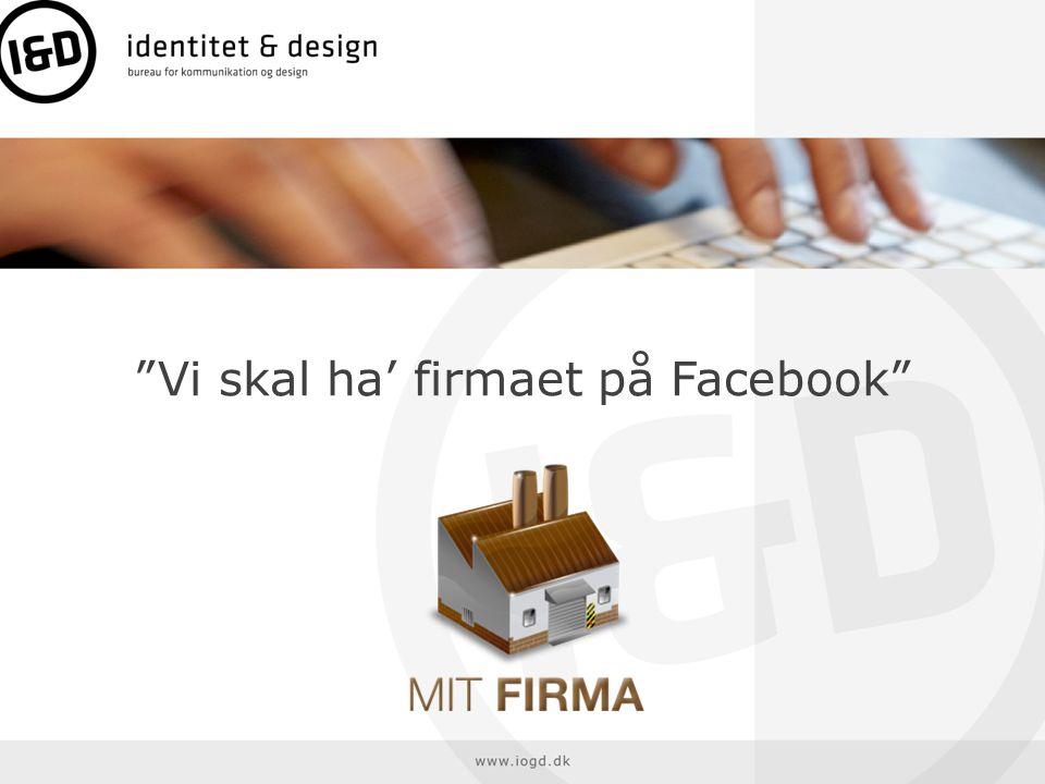 Vi skal ha' firmaet på Facebook