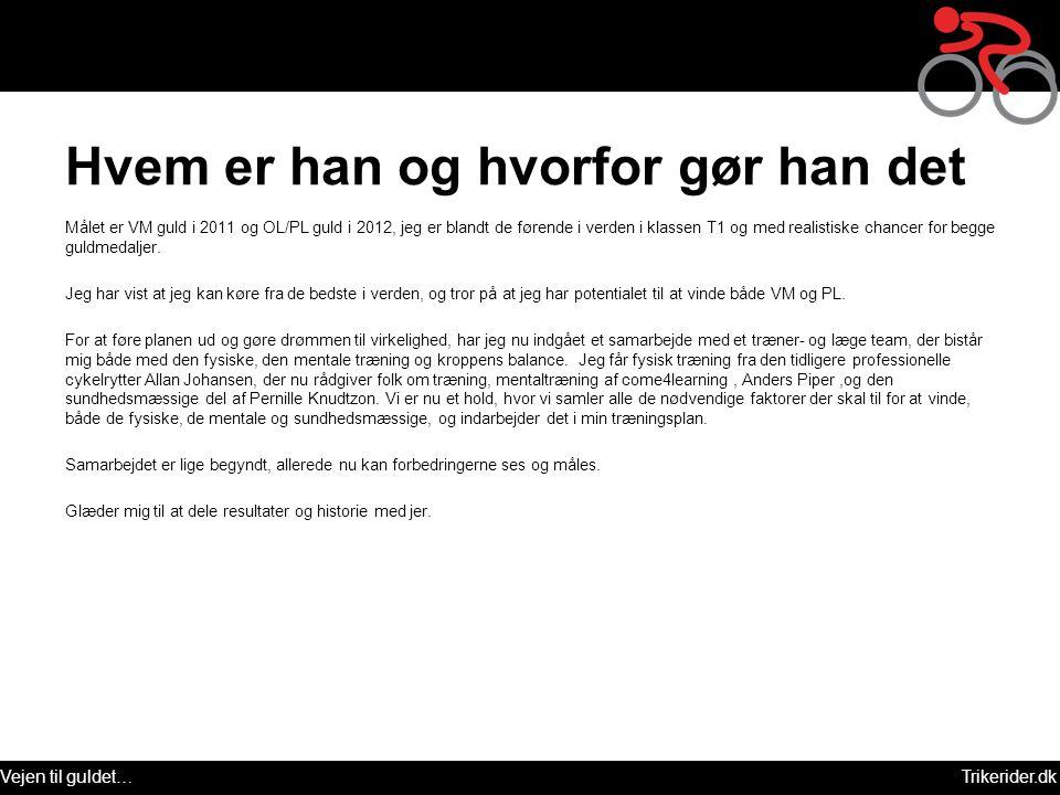 Vejen til guldet…Trikerider.dk Kontakt Kontakt mig og få svar på jeres spørgsmål.