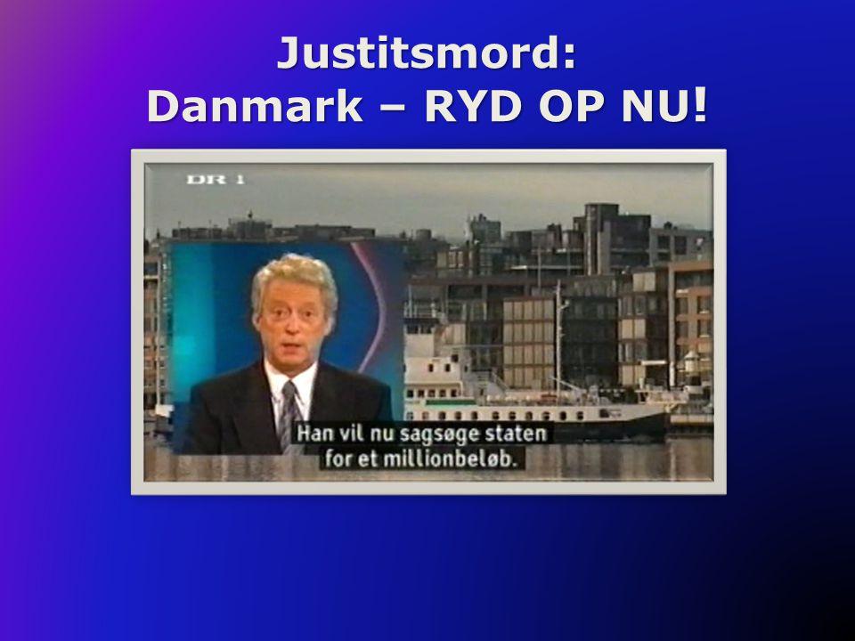 Justitsmord: Danmark – RYD OP NU !