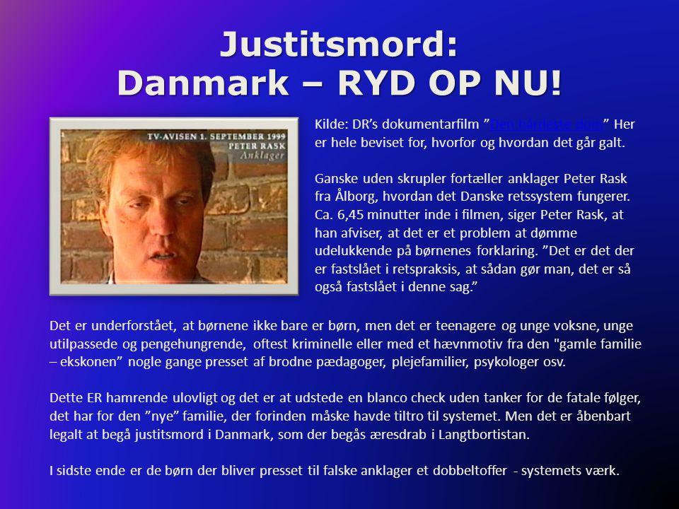 """Justitsmord: Danmark – RYD OP NU! Kilde: DR's dokumentarfilm """"Den hårdeste dom"""" Her er hele beviset for, hvorfor og hvordan det går galt.Den hårdeste"""
