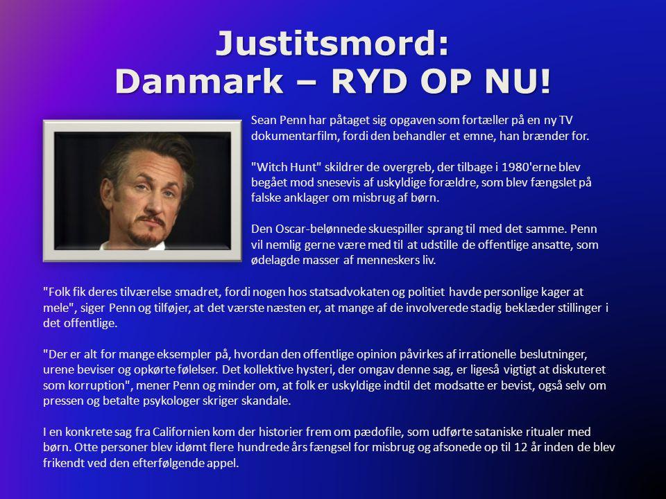 Justitsmord: Danmark – RYD OP NU! Sean Penn har påtaget sig opgaven som fortæller på en ny TV dokumentarfilm, fordi den behandler et emne, han brænder