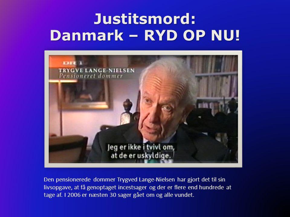 Justitsmord: Danmark – RYD OP NU! Den pensionerede dommer Trygved Lange-Nielsen har gjort det til sin livsopgave, at få genoptaget incestsager og der