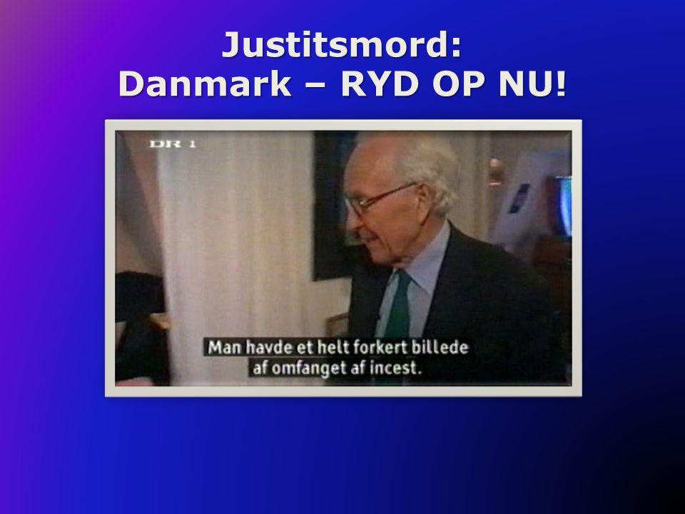 Justitsmord: Danmark – RYD OP NU.