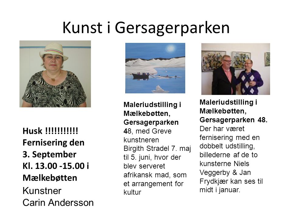 Kunst i Gersagerparken Maleriudstilling i Mælkebøtten, Gersagerparken 48.